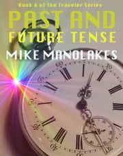Past and Future Tense ebook by Mike Manolakes