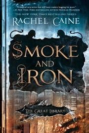 Smoke and Iron ebook by Rachel Caine