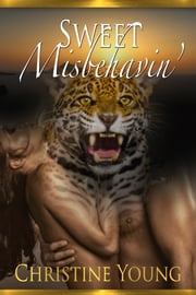 Sweet Misbehavin' ebook by Christine Young
