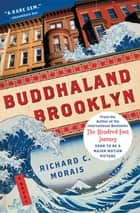 Buddhaland Brooklyn ebook by Richard C. Morais