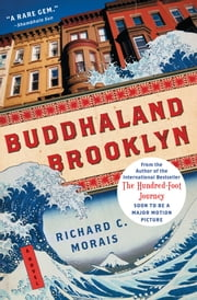 Buddhaland Brooklyn - A Novel ebook by Richard C. Morais