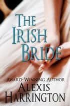 The Irish Bride ebook by Alexis Harrington