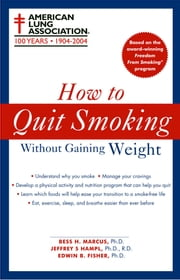 How to Quit Smoking Without Gaining Weight ebook by Kobo.Web.Store.Products.Fields.ContributorFieldViewModel
