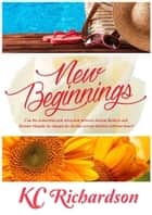 New Beginnings ebook by KC Richardson