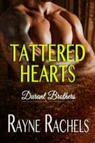Tattered Hearts ebook by Rayne Rachels