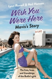 Mavis's Story (Individual stories from WISH YOU WERE HERE!, Book 2) ebook by Lynn Russell,Neil Hanson