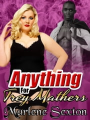 Anything For Trey Mathers - Stacy's BBW Adventures #2 ebook by Marlene Sexton