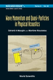 Wave Momentum and Quasi-Particles in Physical Acoustics ebook by Gᅢᄅrard A Maugin,Martine Rousseau
