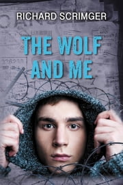 The Wolf and Me ebook by Richard Scrimger