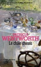 Le châle chinois ebook by Anne-Marie CARRIÈRE, Sophie VINCENT, Patricia WENTWORTH