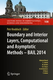 Boundary and Interior Layers, Computational and Asymptotic Methods - BAIL 2014 ebook by Petr Knobloch