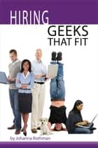 Hiring Geeks That Fit ebook by Johanna Rothman