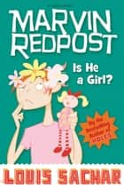 Marvin Redpost: Is He a Girl? - Book 3 - Rejacketed eBook by Louis Sachar