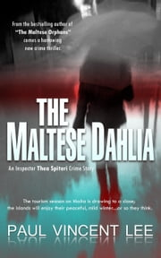 The Maltese Dahlia - The Thea Spiteri Crime Series, #2 ebook by Paul Lee