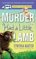 Murder Had a Little Lamb ebook by Cynthia Baxter