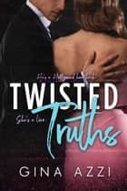 Twisted Truths ebook by Gina Azzi