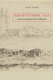 Shantytown, USA ebook by Lisa Goff