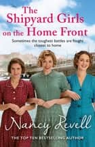 The Shipyard Girls on the Home Front ebook by Nancy Revell