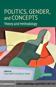 Politics, Gender, and Concepts ebook by Goertz,Gary