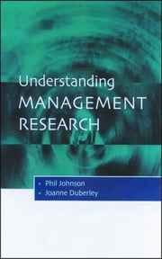Understanding Management Research - An Introduction to Epistemology ebook by Dr Phil Johnson,Dr Joanne Duberley