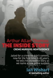 Arthur Allan Thomas: The Inside Story - Crewe Murders - New Evidence ebook by Ian Wishart