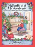 A First Book of Christmas Songs ebook by Bergerac