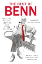 The Best of Benn ebook by Tony Benn, Ruth Winstone