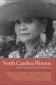North Carolina Women - Their Lives and Times ebook by Michele Gillespie, Sally McMillen, Ann Chirhart,...