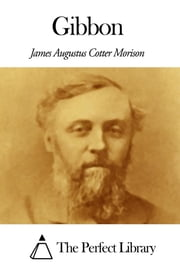 Gibbon ebook by James Augustus Cotter Morison
