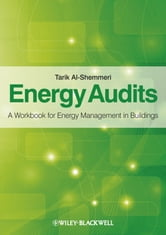 Energy Audits - A Workbook for Energy Management in Buildings ebook by Tarik Al-Shemmeri