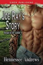 Joe Ray's Story ebook by Hennessee Andrews