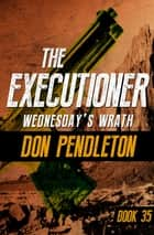Wednesday's Wrath ebook by Don Pendleton