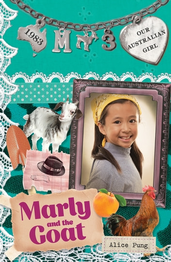 Marly and the Goat - Our Australian Girl (Book 3) ebook by Alice Pung