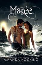 Marée - Mélodie de l'eau ebook by Amanda Hocking