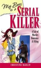 My Boss is a Serial Killer ebook by Christina Harlin