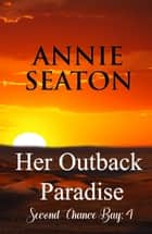 Her Outback Paradise ebook by