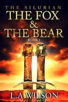 The Silurian, Book One - The Fox and the Bear ebook by L.A. Wilson