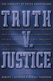 Truth v. Justice: The Morality of Truth Commissions ebook by Rotberg, Robert I.