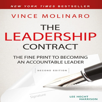 The Leadership Contract - The Fine Print to Becoming an Accountable Leader audiobook by Vince Molinaro