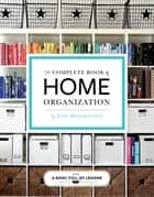 The Complete Book of Home Organization ebook by Toni Hammersley