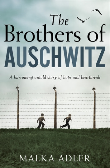 The Brothers of Auschwitz e-bok by Malka Adler