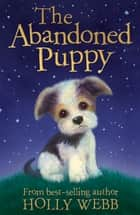 The Abandoned Puppy ebook by