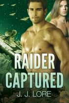 Raider Captured ebook by J. J. Lore