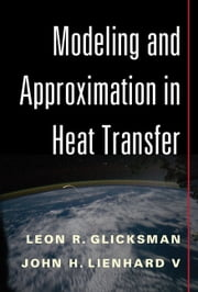 Modeling and Approximation in Heat Transfer ebook by Leon R. Glicksman,John H. Lienhard V
