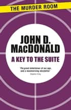 A Key to the Suite ebook by John D. MacDonald
