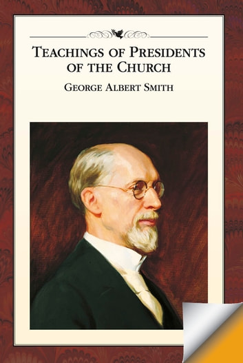 Teachings of Presidents of the Church: George Albert Smith ebook by The Church of Jesus Christ of Latter-day Saints