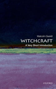Witchcraft: A Very Short Introduction ebook by Malcolm Gaskill