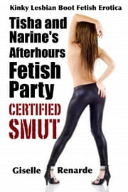 Tisha and Narine's Afterhours Fetish Party ebook by Giselle Renarde