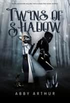Twins of Shadow ebook by