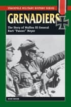 Grenadiers ebook by Kurt Meyer